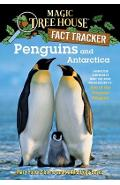Penguins and Antarctica: A Nonfiction Companion to Magic Tree House Merlin Mission #12: Eve of the Emperor Penguin - Mary Pope Osborne