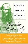 Great Short Works of Fyodor Dostoevsky - Fyodor Dostoyevsky