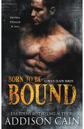 Born to be Bound - Addison Cain