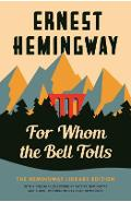 For Whom the Bell Tolls: The Hemingway Library Edition - Ernest Hemingway