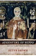 Augustine of Hippo: A Biography - Peter Brown