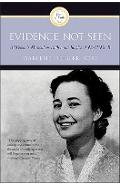 Evidence Not Seen: A Woman's Miraculous Faith in the Jungles of World War II - Darlene Deibler Rose