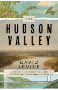 The Hudson Valley: The First 250 Million Years: A Mostly Chronological and Occasionally Personal History - David Levine