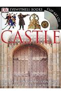 DK Eyewitness Books: Castle: Discover the Mysteries of the Medieval Castle and See What Life Was Like for Tho [With Clip-Art CD and Poster] - Christopher Gravett