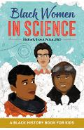 Black Women in Science: A Black History Book for Kids - Kimberly Brown Pellum
