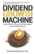 Dividend Growth Machine: How to Supercharge Your Investment Returns with Dividend Stocks - Nathan Winklepleck