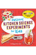 Awesome Kitchen Science Experiments for Kids: 50 Steam Projects You Can Eat! - Megan Olivia Hall