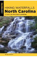 Hiking Waterfalls North Carolina: A Guide to the State's Best Waterfall Hikes - Melissa Watson
