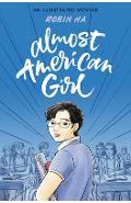 Almost American Girl: An Illustrated Memoir - Robin Ha