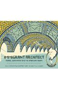 Immigrant Architect: Rafael Guastavino and the American Dream - Berta De Miguel
