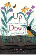 Up in the Garden and Down in the Dirt: (spring Books for Kids, Gardening for Kids, Preschool Science Books, Children's Nature Books) - Kate Messner