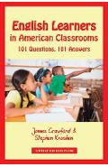 English Learners in American Classrooms: 101 Questions, 101 Answers - James Crawford