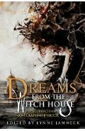Dreams from the Witch House (2018 Trade Paperback Edition) - Lynne Jamneck