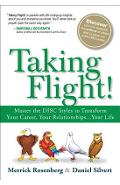 Taking Flight!: Master the Disc Styles to Transform Your Career, Your Relationships...Your Life - Merrick Rosenberg