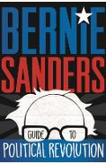 Bernie Sanders Guide to Political Revolution - Bernie Sanders