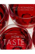 How to Taste: A Guide to Enjoying Wine - Jancis Robinson