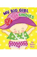 My Big Girl Undies - Karen Katz
