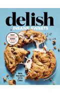 Delish Insane Sweets: Bake Yourself a Little Crazy: 100+ Cookies, Bars, Bites, and Treats - Editors Of Delish