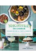 Margaritaville: The Cookbook: Relaxed Recipes for a Taste of Paradise - Carlo Sernaglia