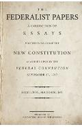 The Federalist Papers: A Collection of Essays Written in Favour of the New Constitution - James Madison