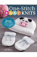 One-Stitch Baby Knits: 22 Easy Patterns for Adorable Garments and Accessories Using Garter Stitch - Val Pierce