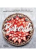 Bakerita: 100+ No-Fuss Gluten-Free, Dairy-Free, and Refined Sugar-Free Recipes for the Modern Baker - Rachel Conners