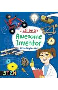 I Can Be an Awesome Inventor: Fun Stem Activities for Kids - Anna Claybourne