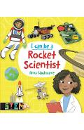 I Can Be a Rocket Scientist: Fun Stem Activities for Kids - Anna Claybourne