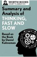 Summary and Analysis of Thinking, Fast and Slow: Based on the Book by Daniel Kahneman - Worth Books