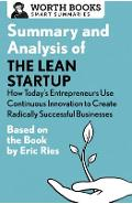 Summary and Analysis of the Lean Startup: How Today's Entrepreneurs Use Continuous Innovation to Create Radically Successful Businesses: Based on the - Worth Books
