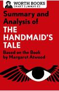 Summary and Analysis of the Handmaid's Tale: Based on the Book by Margaret Atwood - Worth Books