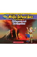 The Magic School Bus Presents: Volcanoes & Earthquakes: A Nonfiction Companion to the Original Magic School Bus Series - Tom Jackson