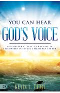 You Can Hear God's Voice: Supernatural Keys to Walking in Fellowship with Your Heavenly Father - Kevin Zadai