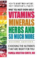 What You Must Know About Vitamins, Minerals, Herbs and So Mu - Pamela Wartian Smith