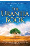 The Urantia Book: Revealing the Mysteries of God, the Universe, World History, Jesus, and Ourselves - Multiple Contributors