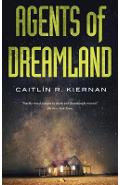 Agents of Dreamland - Caitlin R. Kiernan