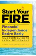 Start Your F.I.R.E. (Financial Independence Retire Early): A Modern Guide to Early Retirement - Dylin Redling