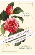 A Victorian Flower Dictionary: The Language of Flowers Companion - Mandy Kirkby