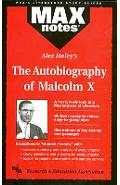 Autobiography of Malcolm X as Told to Alex Haley, the (Maxnotes Literature Guides) - Anita J. Aboulafia