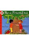 Be a Friend to Trees - Patricia Lauber