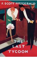The Last Tycoon: The Authorized Text - F. Scott Fitzgerald