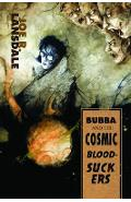 Bubba and the Cosmic Blood-Suckers / Bubba Ho-Tep - Joe R. Lansdale