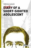 Diary of a Short-Sighted Adolescent - Mircea Eliade