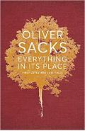 Everything in Its Place: First Loves and Last Tales - Oliver Sacks