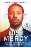 Just Mercy (Movie Tie-In Edition, Adapted for Young Adults): A True Story of the Fight for Justice - Bryan Stevenson