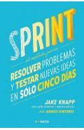 Sprint - El Metodo Para Resolver Problemas Y Testar Nuevas Ideas En Solo Cinco D IAS / Sprint: How to Solve Big Problems and Test New = Sprint - Jake Knapp