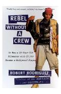 Rebel without a Crew - Robert Rodriguez