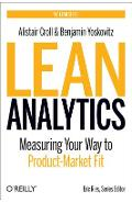 Lean Analytics: Use Data to Build a Better Startup Faster - Alistair Croll