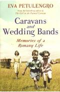 Caravans and Wedding Bands: A Romany Life in the 1960s - Eva Petulengro