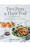 Two Peas & Their Pod Cookbook: Favorite Everyday Recipes from Our Family Kitchen - Maria Lichty